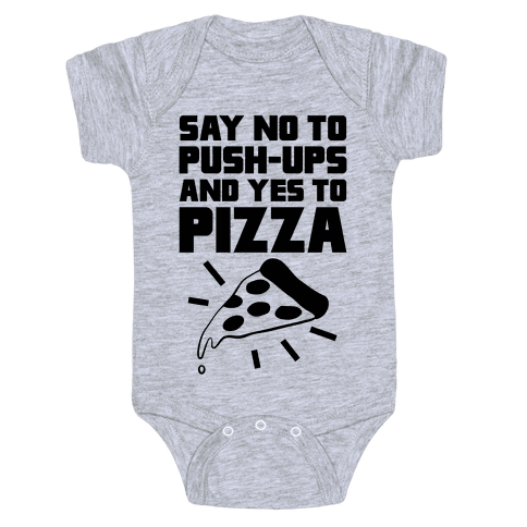 No To Push-ups, Yes To Pizza Baby Onesy
