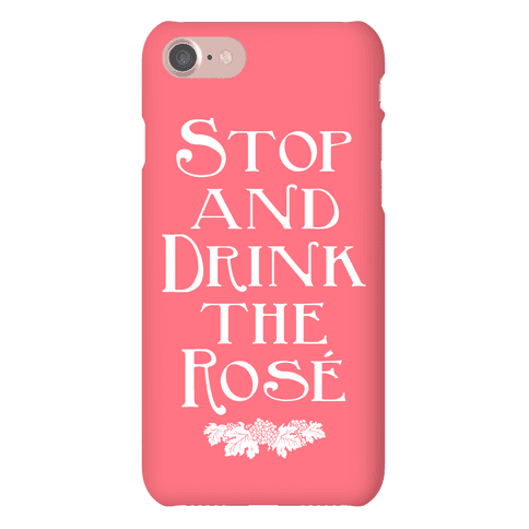 Stop and Drink the Rose Phone Case