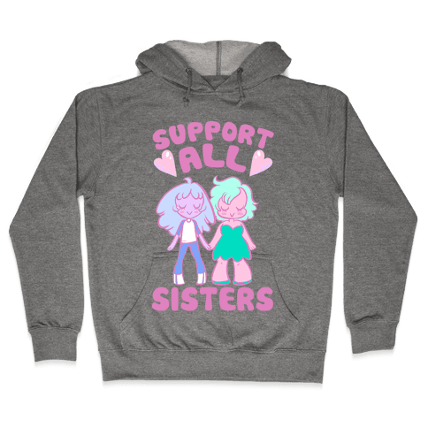 Support All Sisters Hooded Sweatshirt