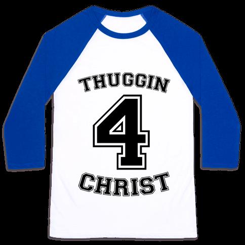 Thuggin 4 Christ Baseball Tee