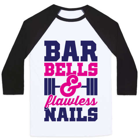 Barbells And Flawless Nails Baseball Tee