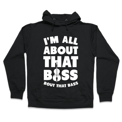 I'm All About That Bass (Orchestra) Hooded Sweatshirt