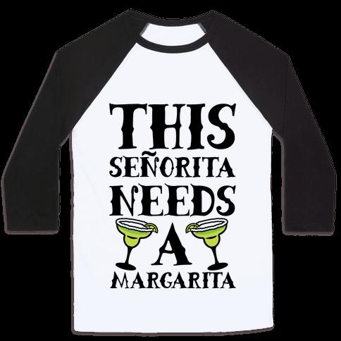 This Seorita Needs A Margarita