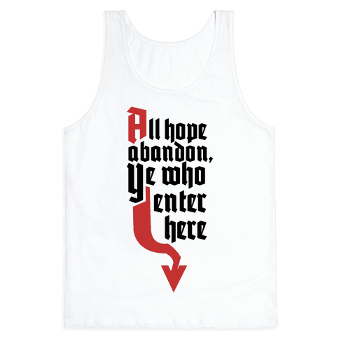 All Hope Abandon Tank Top