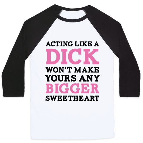 About Being a Dick Baseball Tee