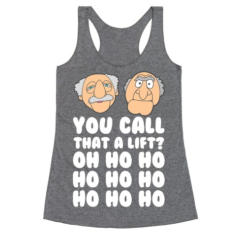 You Call That a Lift? Racerback Tank Top