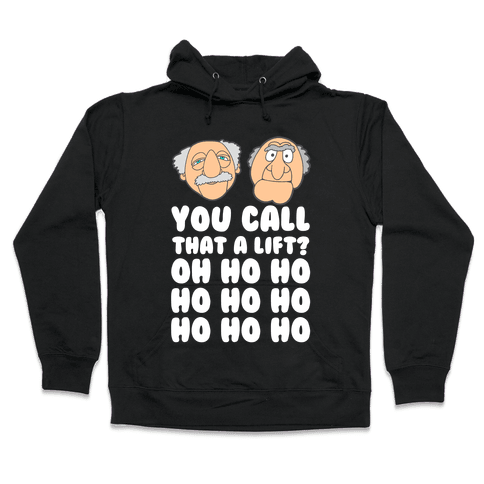 You Call That a Lift? Hooded Sweatshirt
