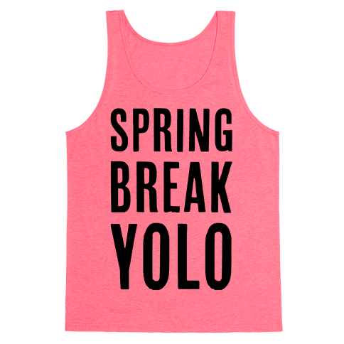 Spring Break Yolo Tank Top