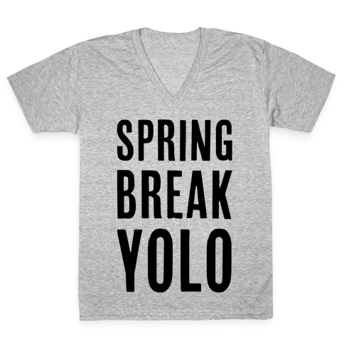 Spring Break Yolo V-Neck Tee Shirt