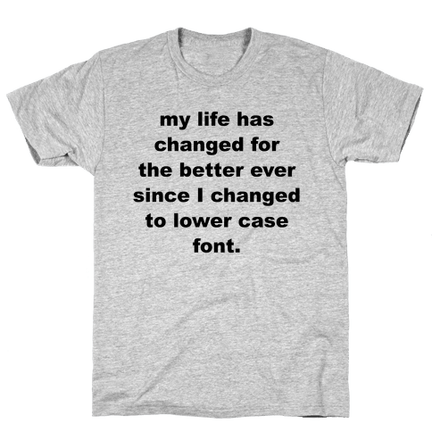 Lower Case Font Mens T-Shirt