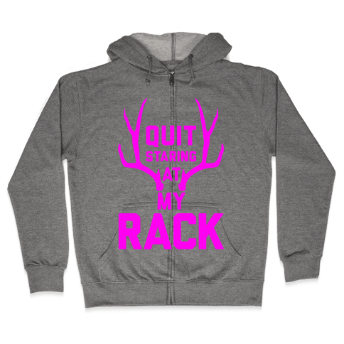 Quit Staring At My Rack (High Visibility) Zip Hoodie
