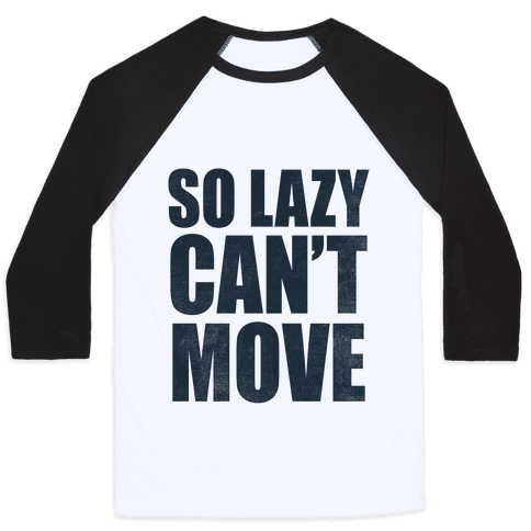 So Lazy  Baseball Tee