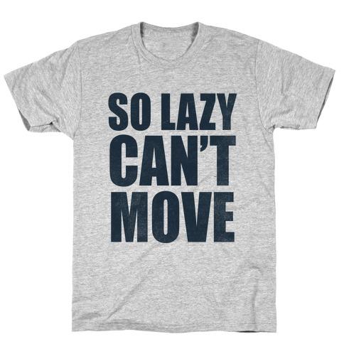 So Lazy T-Shirt