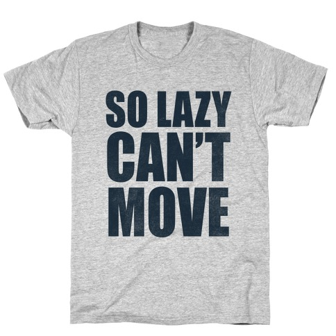 So Lazy T-Shirt