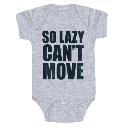 So Lazy  Baby Onesy