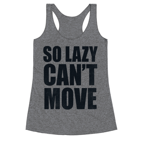 So Lazy  Racerback Tank Top