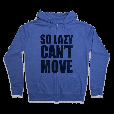 So Lazy  Zip Hoodie