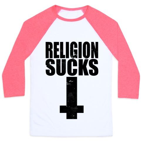 Religion Sucks Baseball Tee