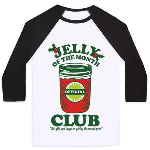 Jelly Of the Month Club Baseball Tee