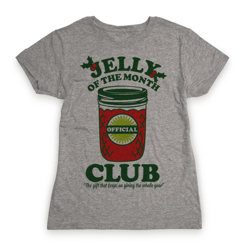 Jelly Of the Month Club Womens T-Shirt