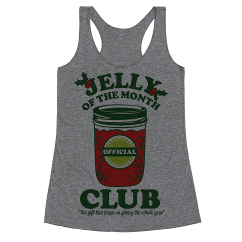 Jelly Of the Month Club Racerback Tank Top