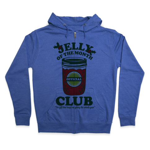 Jelly Of the Month Club Zip Hoodie
