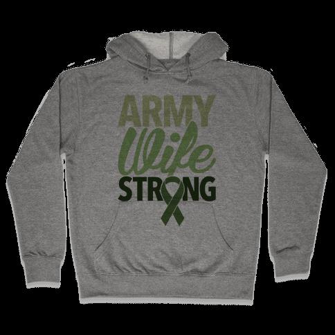Army Wife Strong Hooded Sweatshirt