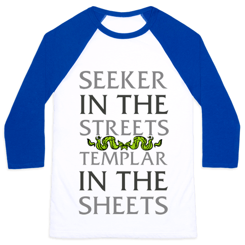 Seeker in the Streets Templar in the Sheets Baseball Tee