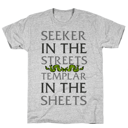 Seeker in the Streets Templar in the Sheets Mens T-Shirt