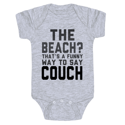 The Beach? That's a Funny Way to Say Couch! Baby Onesy