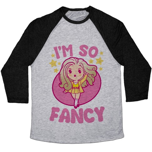 I'm So Fancy Baseball Tee