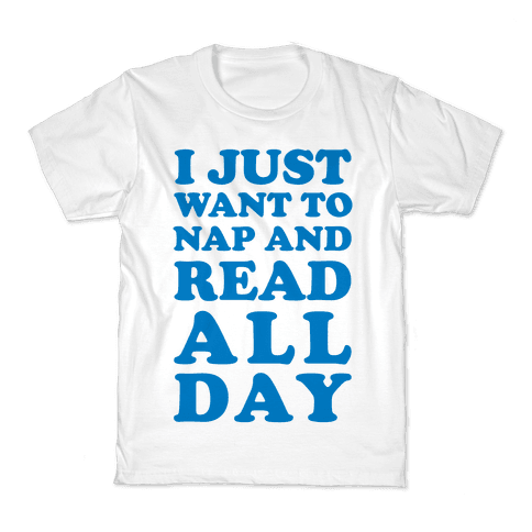 I Just Want To Nap And Read All Day Kids T-Shirt