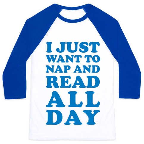 I Just Want To Nap And Read All Day Baseball Tee
