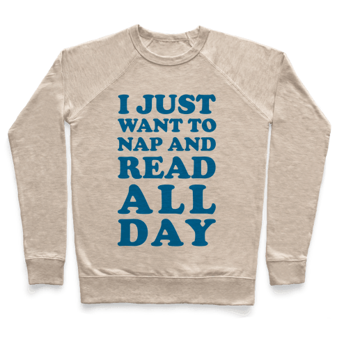 I Just Want To Nap And Read All Day Pullover