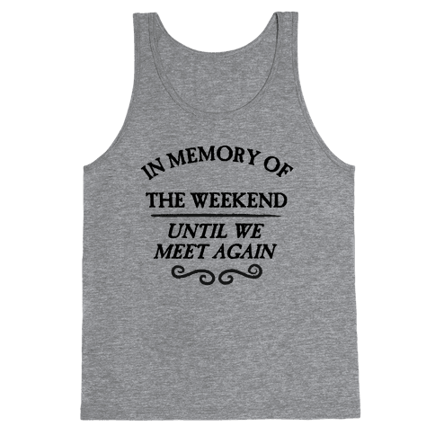 In Memory Of The Weekend - Until We Meet Again Tank Top