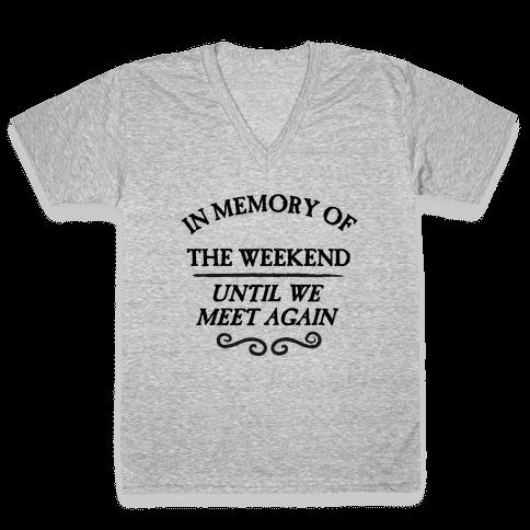 In Memory Of The Weekend - Until We Meet Again V-Neck Tee Shirt