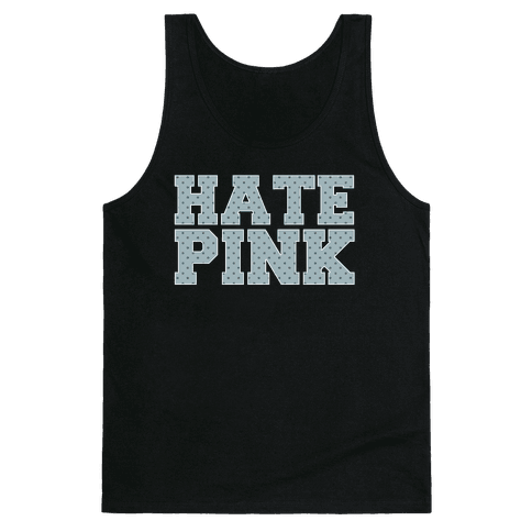 Hate Pink Tank Top