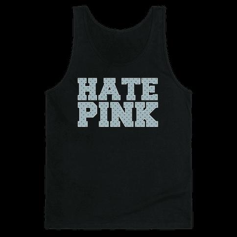 Hate Pink Tank Top