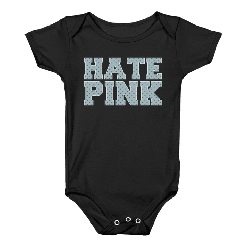 Hate Pink Baby Onesy