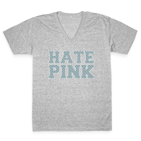 Hate Pink V-Neck Tee Shirt