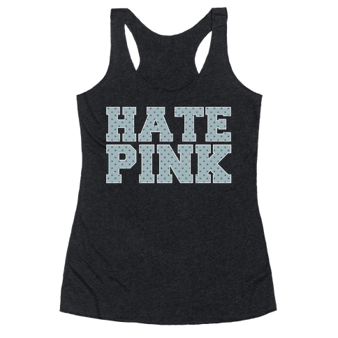 Hate Pink Racerback Tank Top