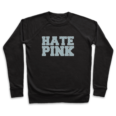 Hate Pink Pullover