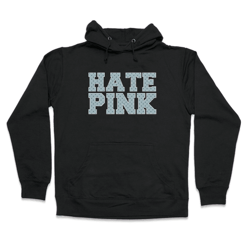 Hate Pink Hooded Sweatshirt