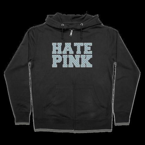 Hate Pink Zip Hoodie