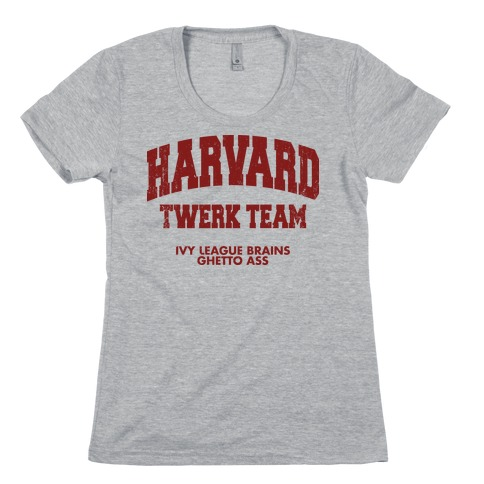 Harvard Twerk Team Womens T-Shirt