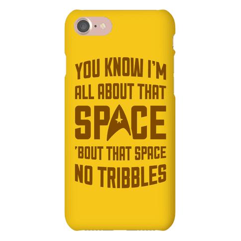 You Know I'm All About That Space Phone Case