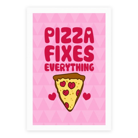 Pizza Fixes Everything Poster