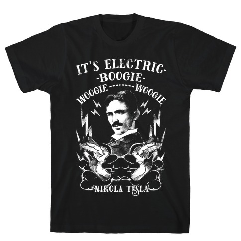 It's Electric Nikola Tesla T-Shirt