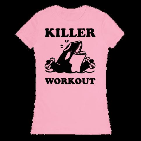 Killer Workout (Orca) Womens T-Shirt