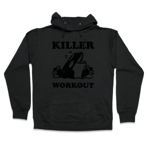 Killer Workout (Orca) Hooded Sweatshirt